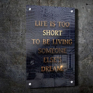 Life is Too Short - Artwork Addict