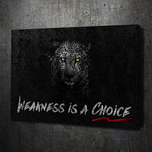 Weakness is a Choice Canvas Art Landscape