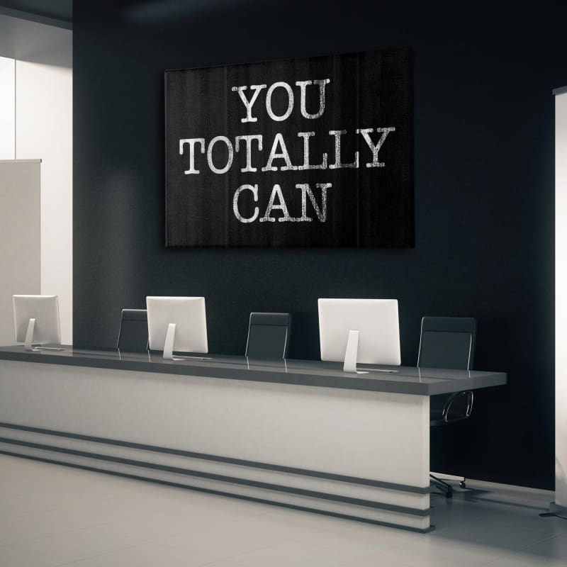You Totally Can - Framed Canvas Painting Wall Art Office Decor, large modern pop artwork for home or office, Entrepreneur Inspirational and motivational Quotes on Canvas great for man cave or home. Perfect for Artwork Addicts. Made in USA, FREE Shipping.