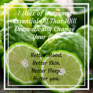 Life Gets Better With Bergamot Essential Oil! 7 Uses That Will Dramatically Change Life.