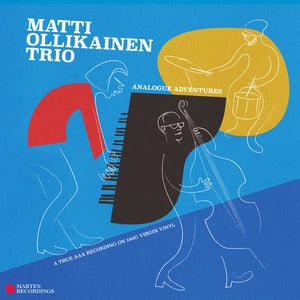 NEW! Analogue Adventures - Matti Ollikainen Trio<br>(High-quality 180g virgin vinyl)