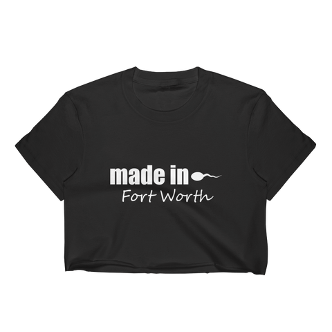 Made in Fort Worth Crop Top