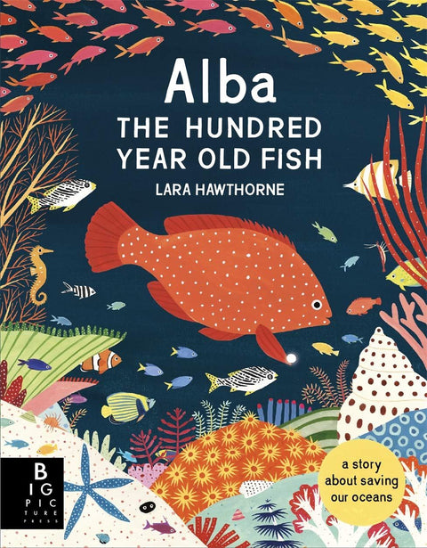 Book - Alba: The One Hundred Year Old Fish