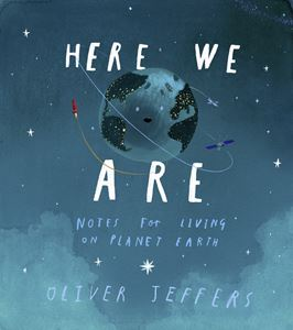 Book - Here We Are: Notes For Living On Planet Earth