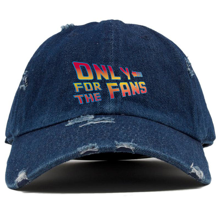 Only For The Fans Hat (Limited Edition)