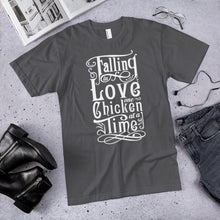 """Falling in Love One CHICKEN at a Time"" t-shirt 