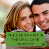 The use of mint in the oral care industry. Aromatic Ingredients