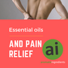 Essential oils and pain relief - Aromatic Ingredients