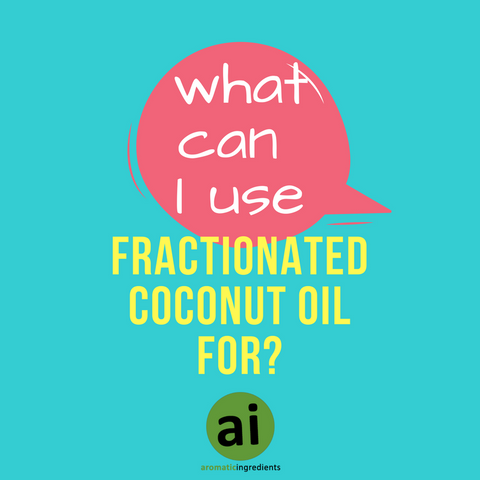 What can I use Fractionated Coconut Oil for?