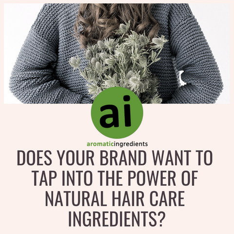 If your brand wants to tap into the power of natural hair care ingredients contact us here at Aromatic Ingredients