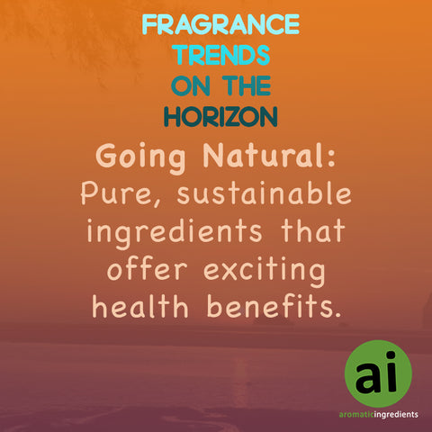Fragrance trends Going Natural - Aromatic Ingredients