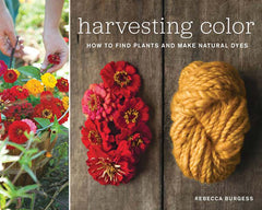 Harvesting Color best-selling book on natural plant based dyes