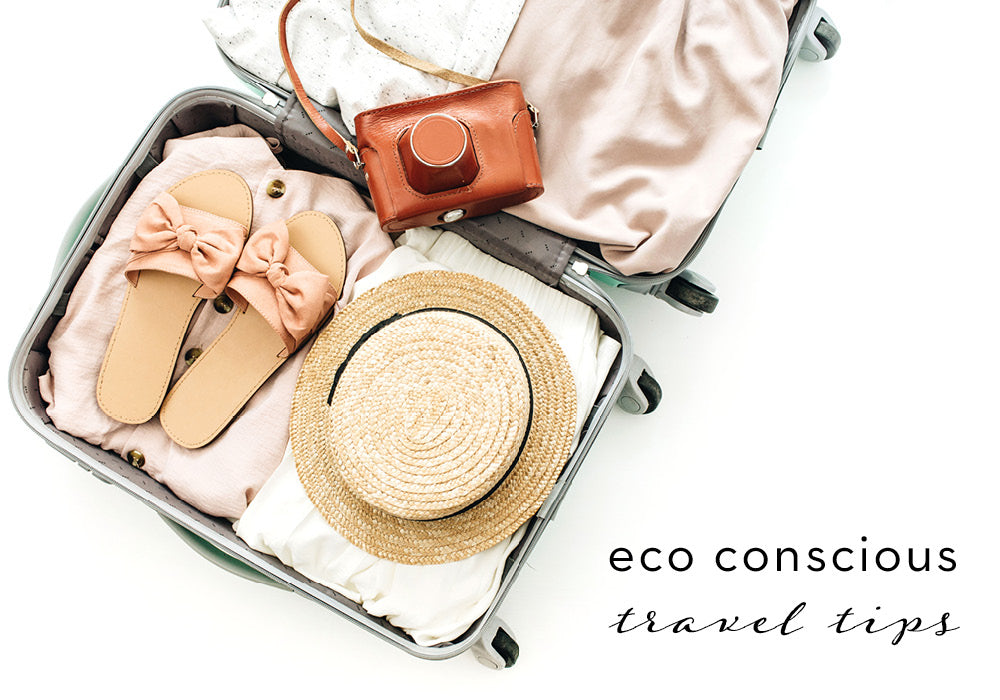 Eco conscious packing tips for your next getaway | eco friendly travel | green travel