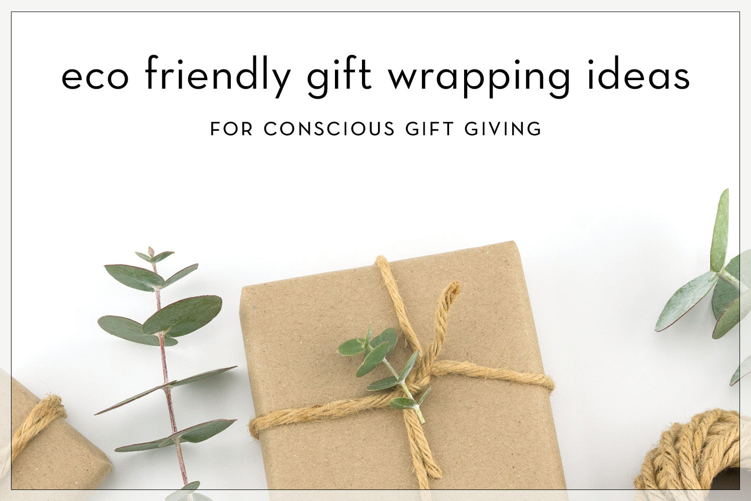 eco friendly gift wrapping ideas for conscious gift giving
