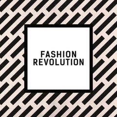 Fashion Revolution | Ethical Fashion | Fair Trade Clothing