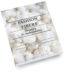 Fashion and Fibers by Annie Gullingsgrud | Sustainable Fashion Book