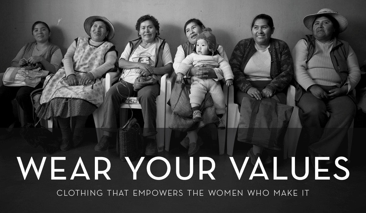 Wear Your Values - Fair Trade Clothing that Empowers the Women Who Make it