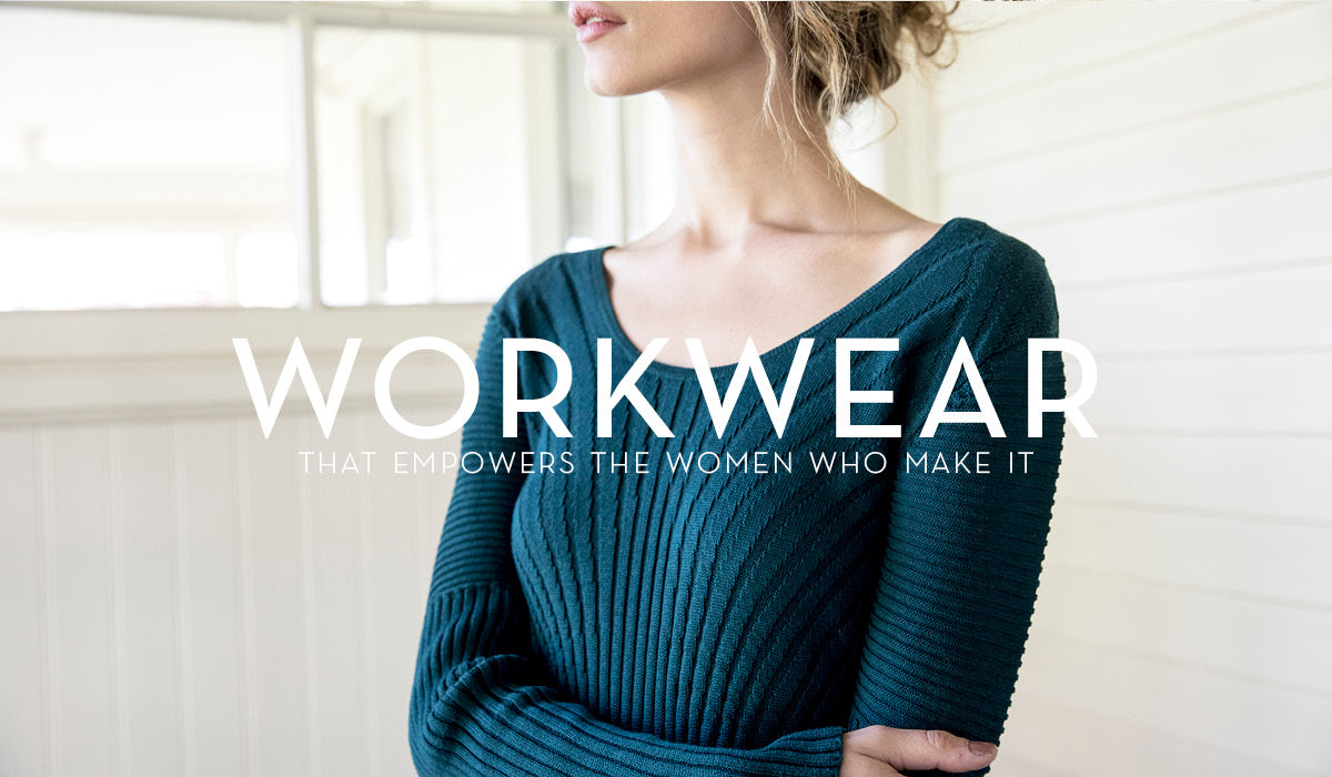 Womens Workwear | Fair Trade Clothing That Empowers The Women Who Make It