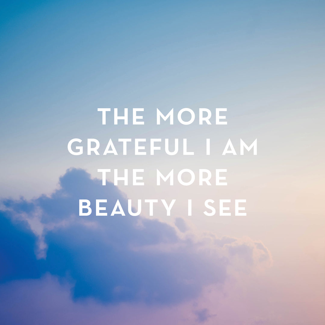Gratitude Quote - The more grateful I am the more beauty I see - Mary Davis