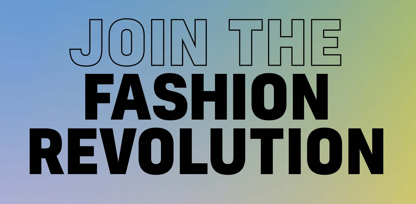 Join the fashion revolution | #fashionrevolution