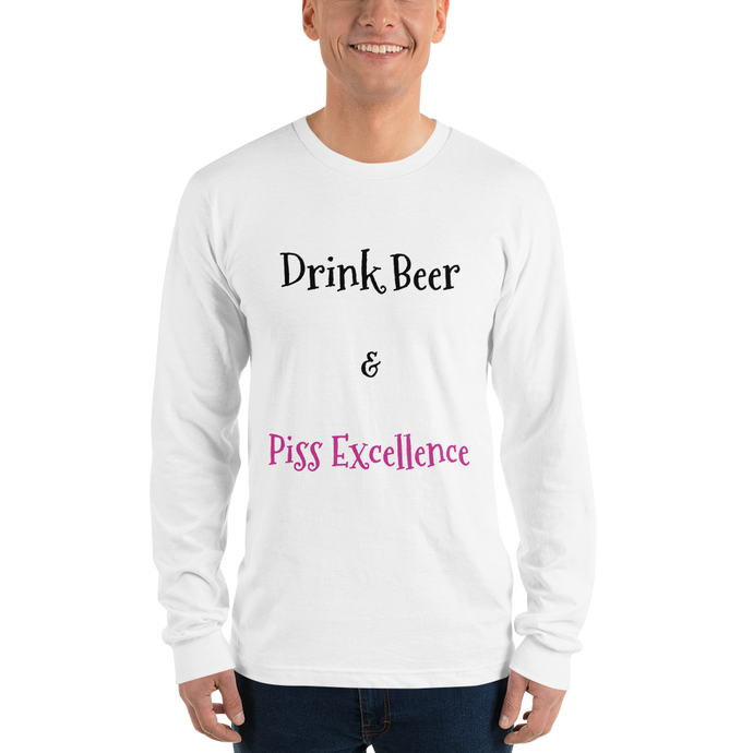 Drink Beer and Piss Long Sleeve