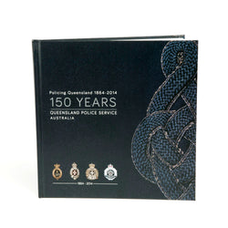 150 Years QLD Police Service Book - Queensland Police Health & Recreation Association