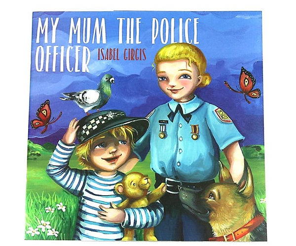 'My Mum The Police Officer' Children's Book - Queensland Police Health & Recreation Association