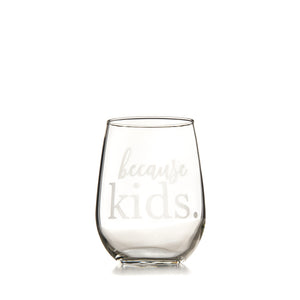 Because kids wine glass End of year Teacher Gift