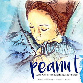 Peanut: A story book for mighty preemie babies
