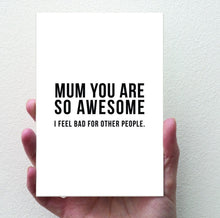 Mum you are so awesome...