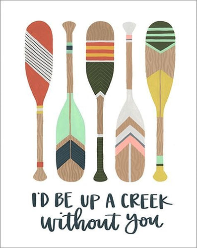 I'D BE UP A CREEK WITHOUT YOU - Card