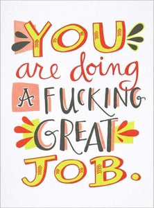 YOU ARE DOING A FUCKING GREAT JOB - Card