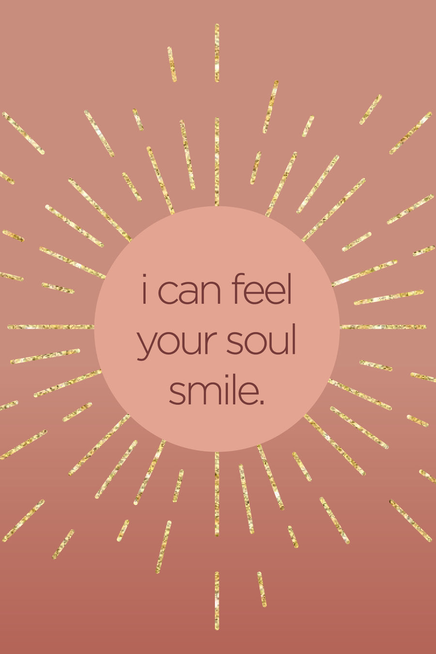 I can feel your soul smile