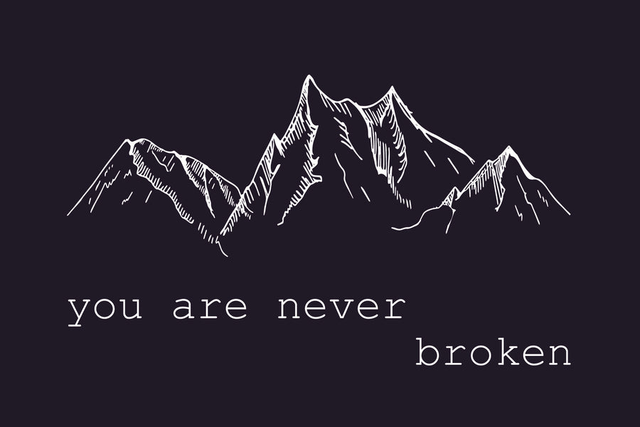 you are never broken