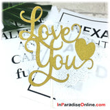 """Love You"" Glitter Cake Topper"