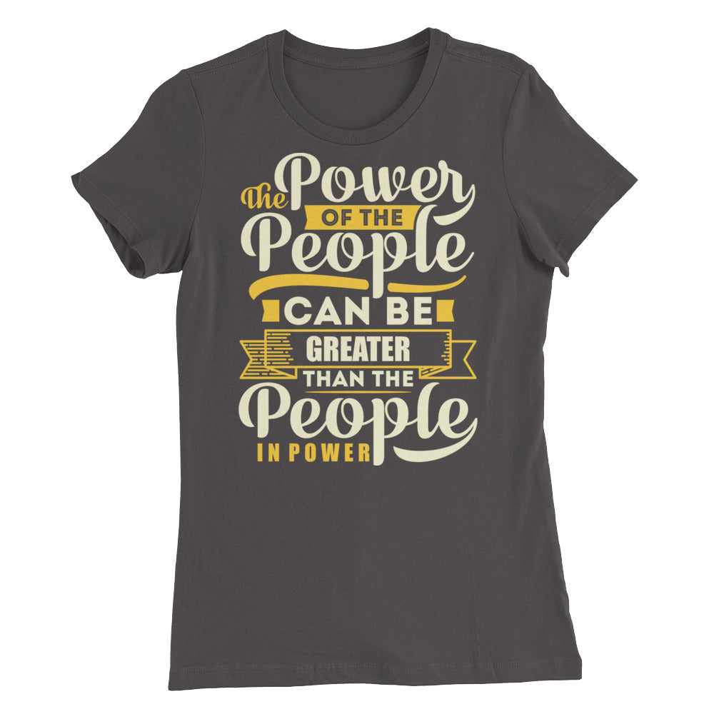 The Power...Women's Slim Fit T-Shirt