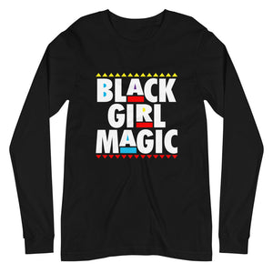 Black Girl Magic....Unisex Long Sleeve Tee