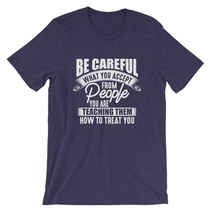 Be Careful....Short-Sleeve Unisex T-Shirt