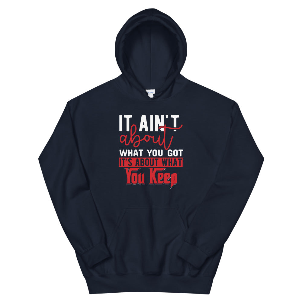 What You Keep....Unisex Hoodie