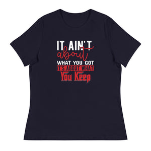 What You Keep ....Women's Relaxed T-Shirt