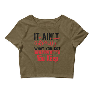 What You Keep....Women's Crop Tee