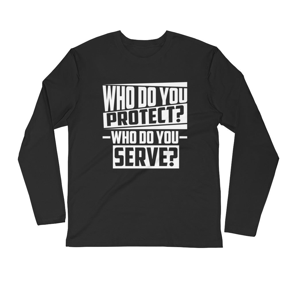 Who Do You...Long Sleeve Fitted Crew