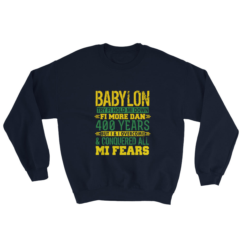 BABYLON Try...Sweatshirt
