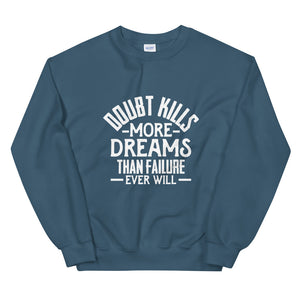 Doubt Kills....Unisex Sweatshirt