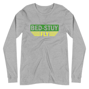 Bed Stuy Fly....Unisex Long Sleeve Tee