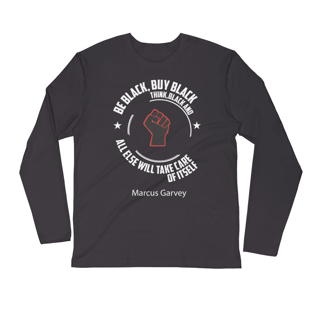Be Black....Long Sleeve Fitted Crew