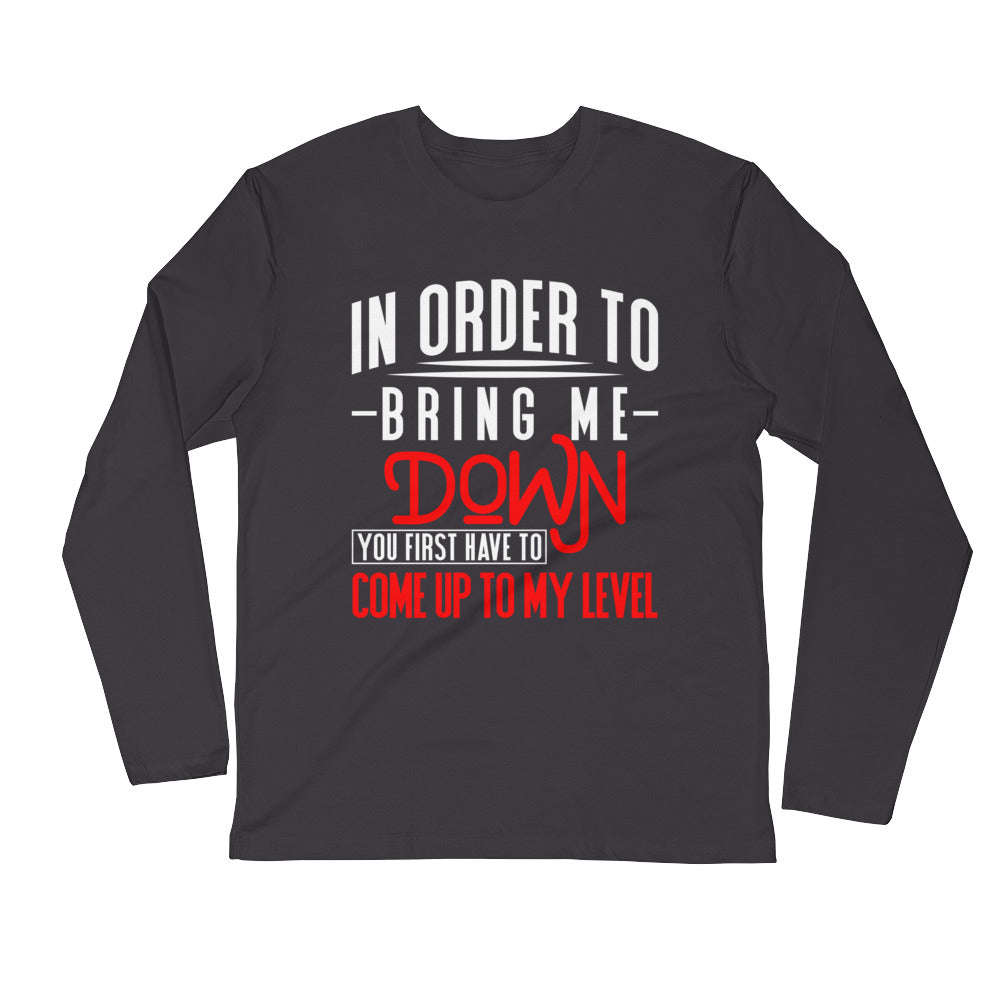 Bring Me Down...Long Sleeve Fitted Crew