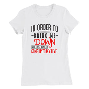 Bring Me Down....Women's Slim Fit T-Shirt