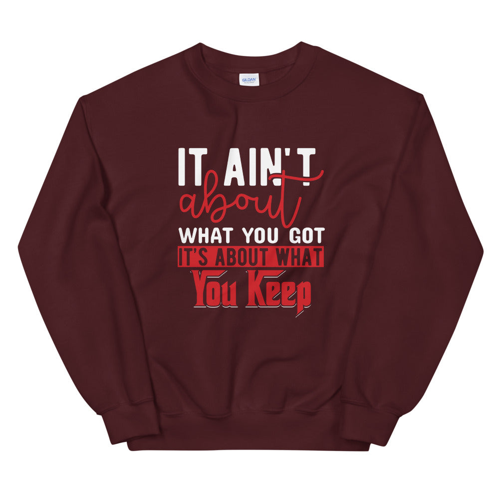 What You Keep....Sweatshirt