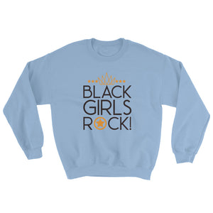 Black Girls Rock...Sweatshirt
